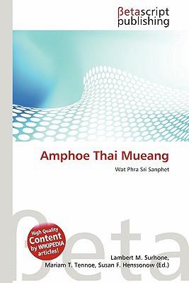 Amphoe Thai Mueang written by Lambert M. Surhone