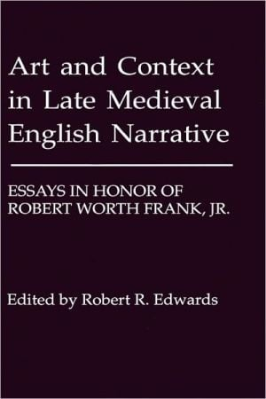 Art And Context In Late Medieval English Narrative book written by Robert R. Edwards