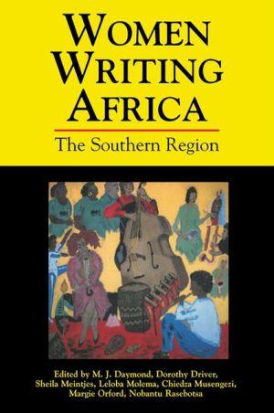 Women Writing Africa: Volume 1: The Southern Region book written by M.J. Daymond