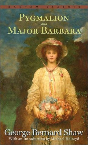 Pygmalion and Major Barbara book written by George Bernard Shaw