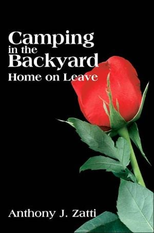 Camping in the Backyard: Home on Leave book written by Anthony J. Zatti