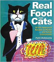 Real Food for Cats: 50 Vet-Approved Recipes to Please the Feline Gastronome book written by Patti Delmonte