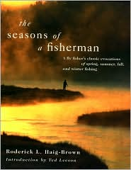 The Seasons of a Fisherman book written by Roderick L. Haig-Brown, Ted Leeson