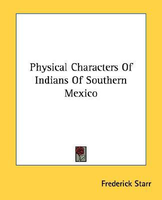 Physical Characters of Indians of Southe book written by Frederick Starr