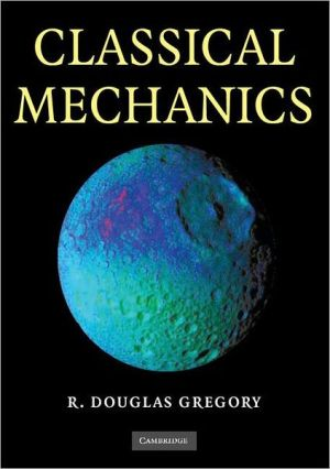 Classical Mechanics: An Undergraduate Text book written by R. Douglas Gregory