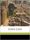 Lewis Cass book written by Andrew Cunningham McLaughlin