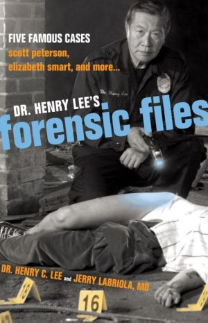 Dr. Henry Lee's Forensic Files: Five Famous Cases book written by Henry C. Lee
