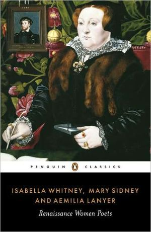 Renaissance Women Poets: Isabella Whitney, Mary Sidney and Aemilia Lanyer written by Isabella Whitney
