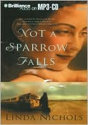 Not a Sparrow Falls book written by Linda Nichols