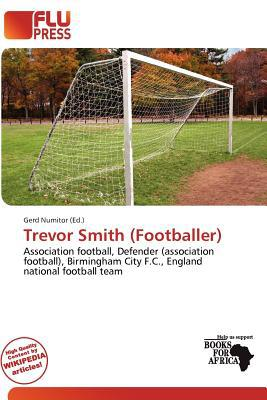 Trevor Smith (Footballer) written by Gerd Numitor