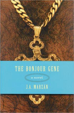 The Bonjour Gene book written by J. A. Marzan