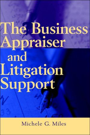 The Business Appraiser and Litigation Support book written by Michelle G. Miles