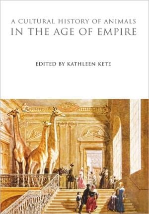 Cultural History of Animals in the Age of Empire book written by Katherine Kete