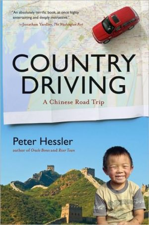 Country Driving: A Chinese Road Trip book written by Hessler, Peter