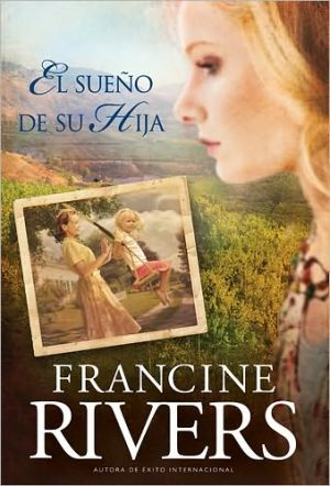 El sueno de su hija (Her Daughter's Dream) book written by Francine Rivers
