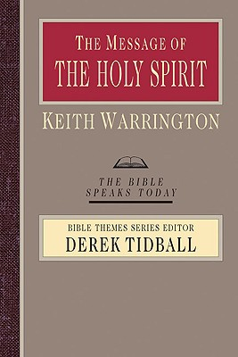 The Message of the Holy Spirit: The Spirit of Encounter written by Warrington, Keith