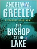 The Bishop at the Lake (Blackie Ryan Series) book written by Andrew M. Greeley
