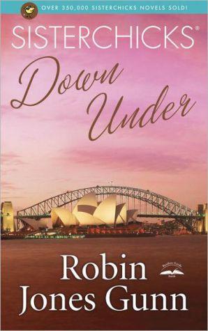 Sisterchicks down Under book written by Robin Jones Gunn