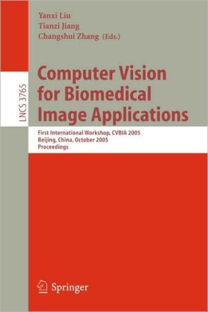 Computer Vision for Biomedical Image Applications book written by Yanxi Liu