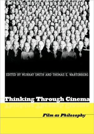 Thinking Through Cinema book written by Wartenberg
