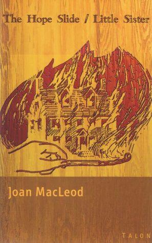 The Hope Slide / Little Sister book written by Joan Macleod
