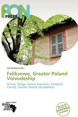 Feliksowo, Greater Poland Voivodeship written by Loki Radoslav