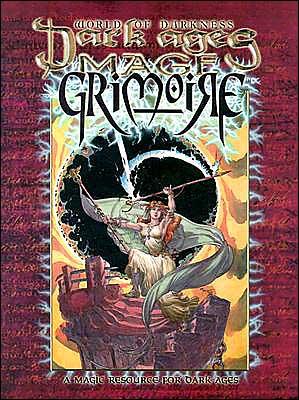 Mages Grimoire book written by White Wolf Publishing Inc,Kraig Blackwelder,Sam Chupp,Leonard, III Gentile,Ben Grivno,Chris Howard,Sam Inabinet,Steve Kenson,Bill Bridges