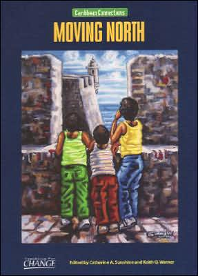 Caribbean Connections: Moving North book written by Keith Warner