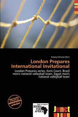 London Prepares International Invitational written by Emory Christer