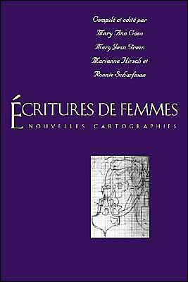 Ecritures de Femmes: Nouvelles Cartographies written by Caws, Mary Ann / Green, Mary Jean / Hirsch, Marian Caws, Mary Ann / Green, Mary Jean / Hirsch, Marianne / Scharfman, Ronnie