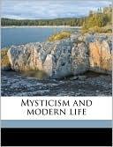 Mysticism and Modern Life book written by John Wright Buckham