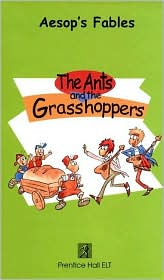 Aesop's Fables: The Ants and the Grasshoppers book written by Aesop