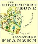 The Discomfort Zone: A Personal History book written by Jonathan Franzen