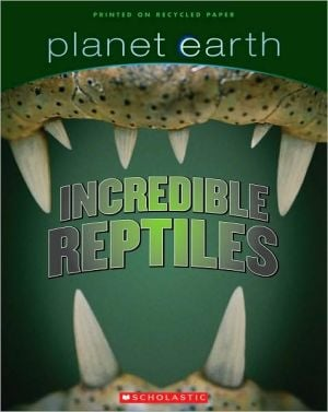 Incredible Reptiles book written by Tracey West