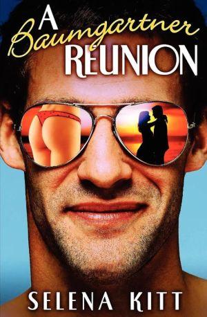 A Baumgartner Reunion book written by Selena Kitt