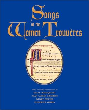Songs Of The Women Trouveres book written by Eglal Doss-Quinby