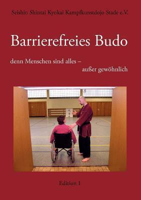 Barrierefreies Budo - Denn Menschen Sind Alles - Au Er Gew Hnlich written by