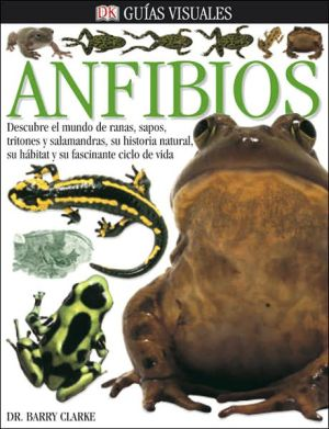 Guias Visuales Anfibios book written by Barry Clarke