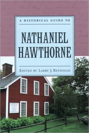 A Historical Guide to Nathaniel Hawthorne book written by Larry J. Reynolds