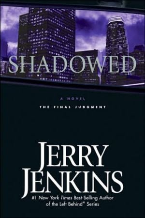 Shadowed: The Final Judgment (Underground Zealot Series #3) book written by Jerry B. Jenkins