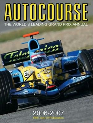 Autocourse 2006-2007: The World's Leading Grand Prix Annual written by Alan Henry