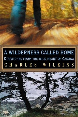 A wilderness called home written by Charles Wilkins