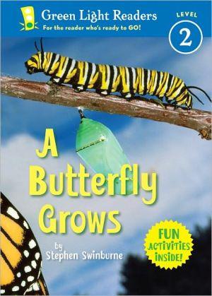 Butterfly Grows book written by Stephen R. Swinburne