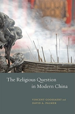 The Religious Question in Modern China book written by Vincent Goossaert