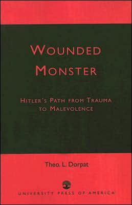 Wounded Monster book written by Theo L. Dorpat