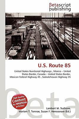 U.S. Route 85 written by Lambert M. Surhone