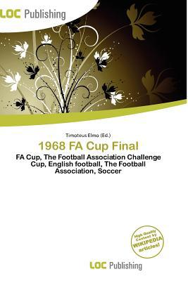 1968 Fa Cup Final written by Timoteus Elmo