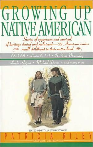 Growing Up Native American: An Anthology book written by Patricia Riley