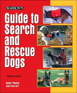 Guide to Search and Rescue Dogs written by Angela Eaton Snovak