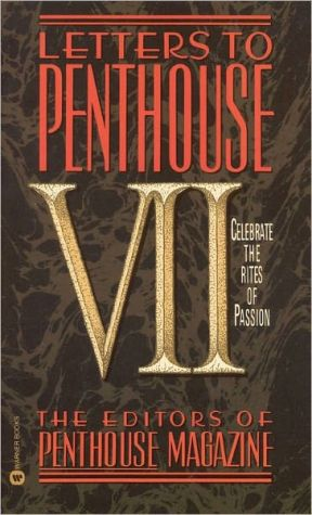 Letters to Penthouse VII: Celebrate the Rites of Passion, Vol. 7 book written by Penthouse International Staff